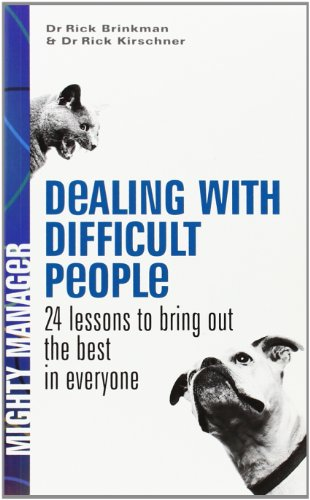 Dealing with Difficult People (UK Edition): 24 Lessons for Bringing Out the Best in Everyone