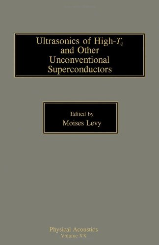 Physical Acoustics: Ultrasonics of High-T and Other Unconventional Superconductors v. 20