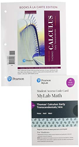 Thomas' Calculus Early Transcendentals Single Variable Loose-Leaf Edition Plus Mylab Math with Pearson Etext - 18-Week Access Card Package
