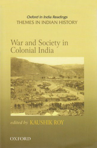 War and Society in Colonial India 1807-1945