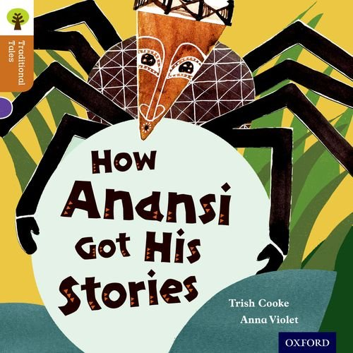 Oxford Reading Tree Traditional Tales: Level 8: How Anansi Got His Stories