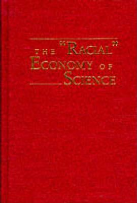 "The ""Racial"" Economy of Science"