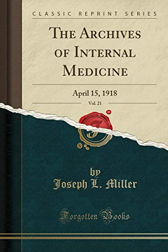 The Archives of Internal Medicine, Vol. 21