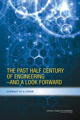The Past Half Century of Engineering--And a Look Forward