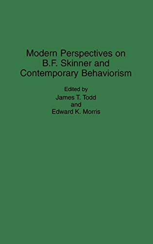 Modern Perspectives on B. F. Skinner and Contemporary Behaviorism