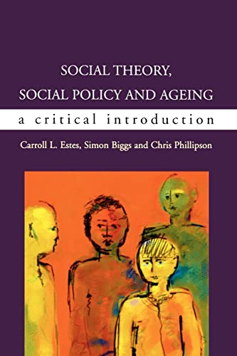 Social Theory, Social Policy and Ageing: A Critical Introduction