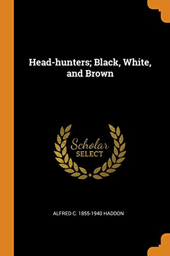 Head-Hunters; Black, White, and Brown