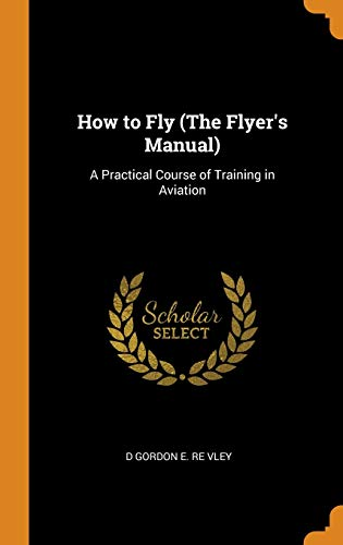 How to Fly (the Flyer's Manual)