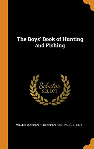 The Boys' Book of Hunting and Fishing