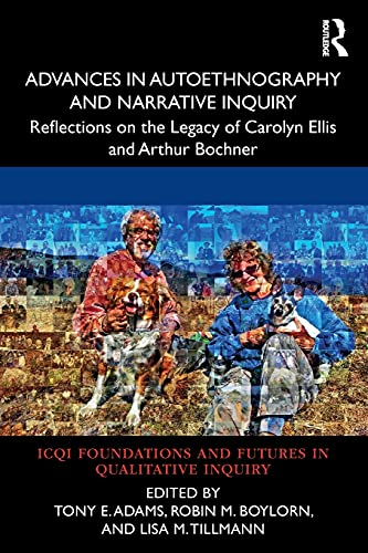 Advances in Autoethnography and Narrative Inquiry
