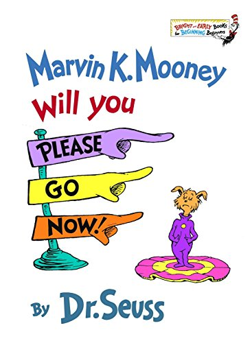 Marvin K Mooney, Will You Please Go