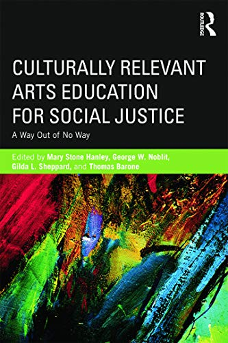 Culturally Relevant Arts Education for Social Justice