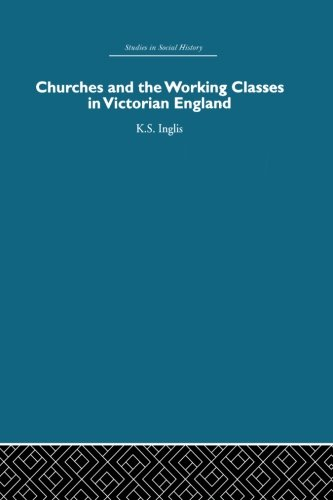 Churches and the Working Classes in Victorian England