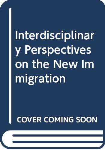 Interdisciplinary Perspectives on the New Immigration