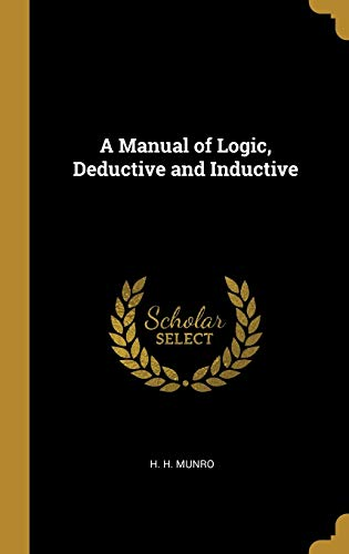 A Manual of Logic, Deductive and Inductive