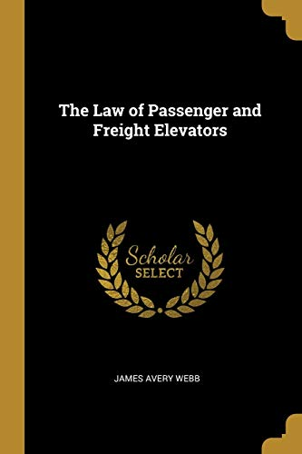 The Law of Passenger and Freight Elevators