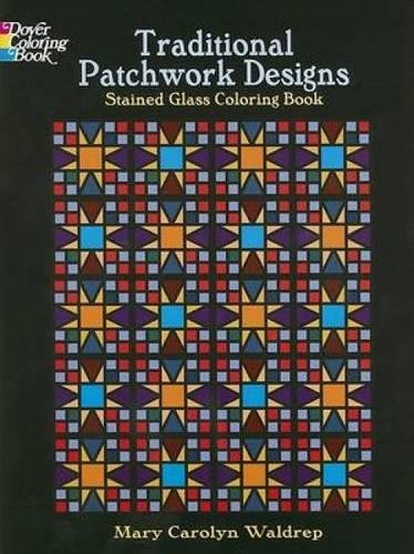 Traditional Patchwork Designs Stained Glass Coloring Book