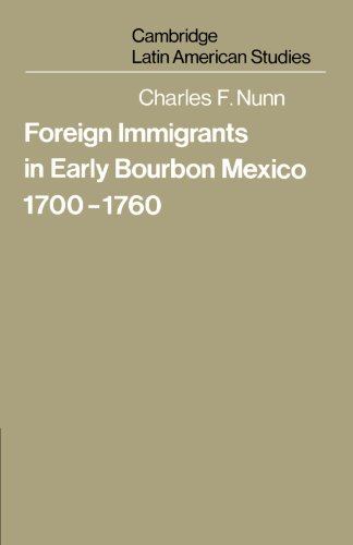 Foreign Immigrants in Early Bourbon Mexico, 1700-1760