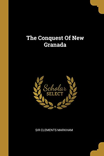 The Conquest of New Granada