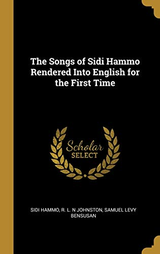 The Songs of Sidi Hammo Rendered Into English for the First Time