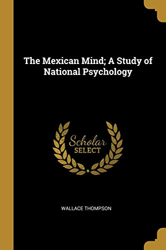 The Mexican Mind; A Study of National Psychology