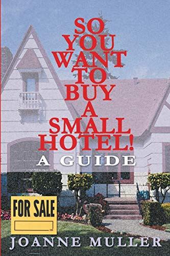 So You Want to Buy a Small Hotel!