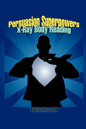 Persuasion Superpowers -- X-Ray Body Reading