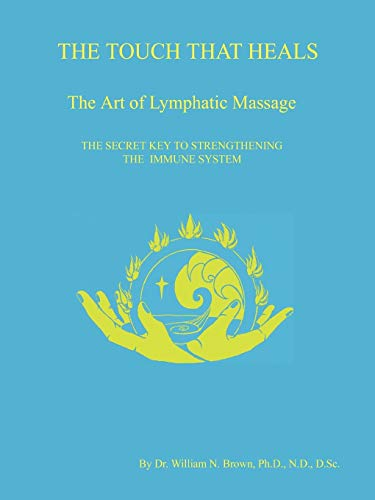 THE TOUCH THAT HEALS, The Art of Lymphatic Massage