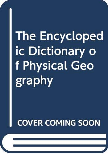 The Encyclopedic Dictionary of Physical Geography