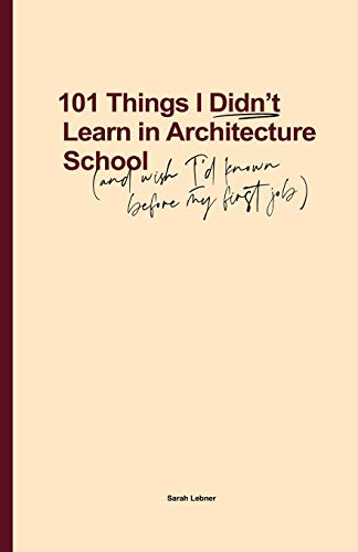 101 Things I Didn't Learn In Architecture School