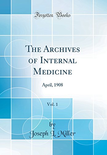 The Archives of Internal Medicine, Vol. 1