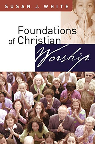Foundations of Christian Worship