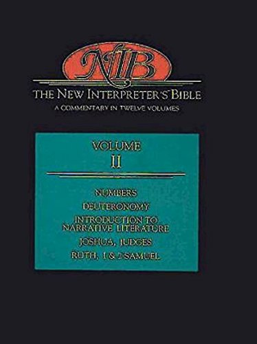The New Interpreter's Bible: Numbers, Deuteronomy, Introduction to Narrative Literature, Judges, Ruth, 1 and 2 Samuel v.2