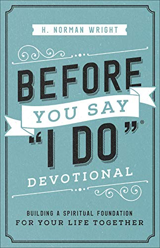 "Before You Say ""I Do"" (R) Devotional"