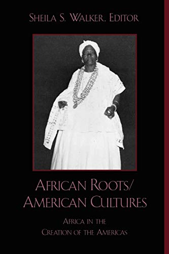 African Roots/American Cultures
