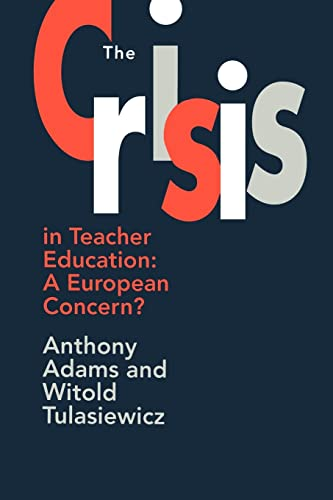 The The Crisis In Teacher Education
