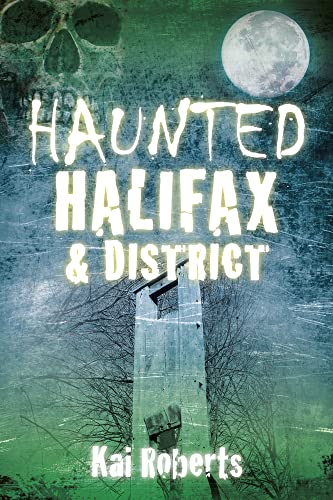 Haunted Halifax & District