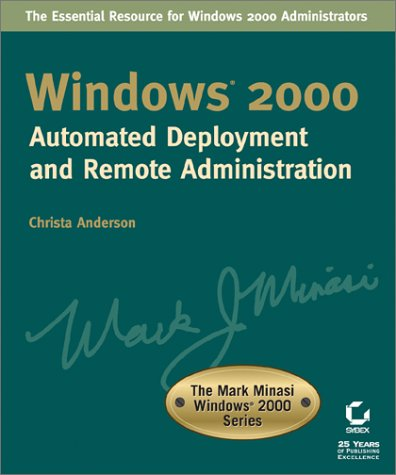 Windows 2000 Automated Deployment and Remote Administration