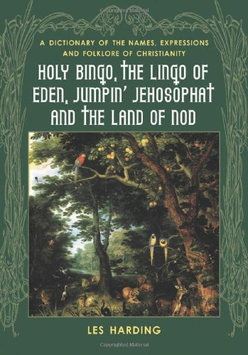 Holy Bingo, the Lingo of Eden, Jumpin' Jehosophat and the Land of Nod