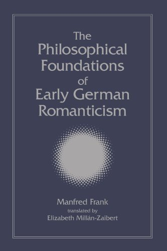 Philosophical Foundations of Early German Romanticism, The