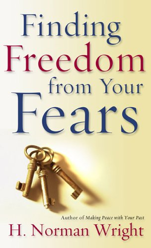 Finding Freedom from Your Fears