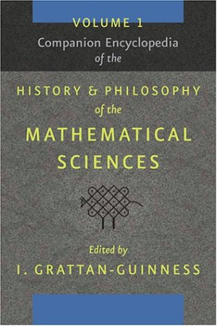 Companion Encyclopedia of the History and Philosophy of the Mathematical Sciences: v.1