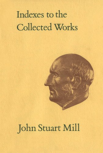 Indexes to the Collected Works of John Stuart Mill