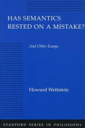 Has Semantics Rested on a Mistake? And Other Essays