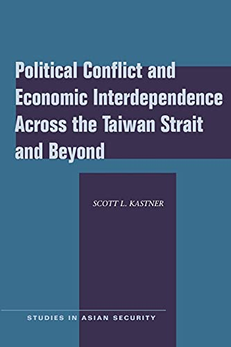 Political Conflict and Economic Interdependence Across the Taiwan Strait and Beyond
