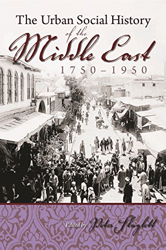 Urban Social History of the Middle East 1750-1950