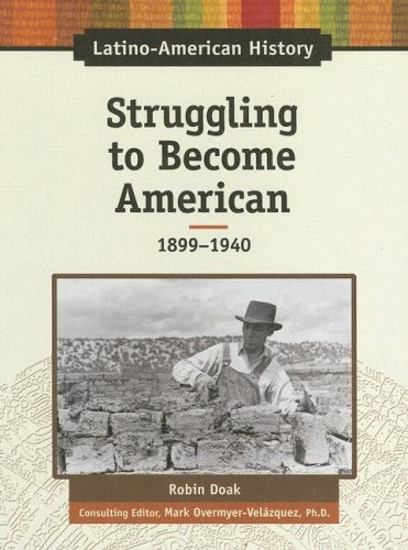 Struggling to Become American, 1899-1940