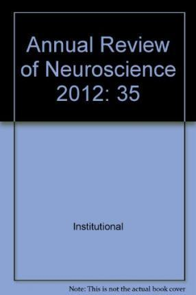 Annual Review of Neuroscience 2012