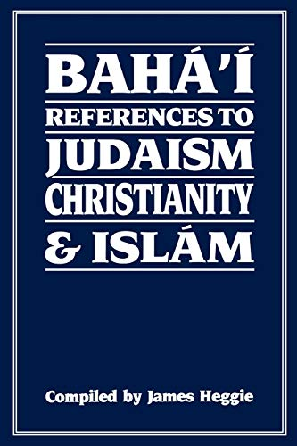 Baha'i References to Judaism, Christianity and Islam