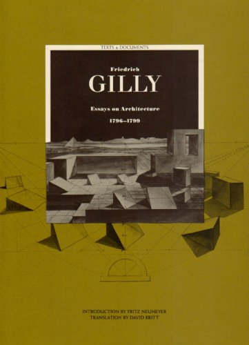 Friedrich Gilly - Essayas on Architecture 1796- 1799